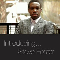 introducing...Steve Foster